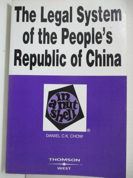 【書寶二手書T4/法律_B5T】The Legal System of the Peoples Republic of China in a Nutshell_Chow, Daniel C. K.