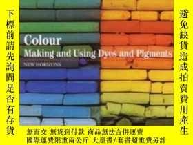 二手書博民逛書店Colour:making罕見And Using Dyes And Pigmennew Horizons>-
