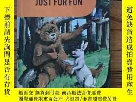 二手書博民逛書店Just罕見for fun《開心一刻》插圖故事書Y219157