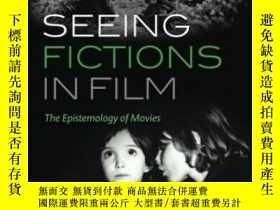 二手書博民逛書店Seeing罕見Fictions In Film: The Ep