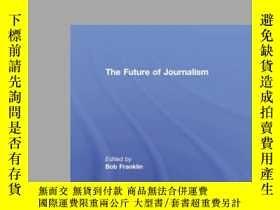 二手書博民逛書店The罕見Future Of Journalism (journ