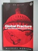 【書寶二手書T9/原文書_OQB】Global Fracture-The New International…_Huds