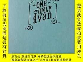 二手書博民逛書店ONE罕見AND ONLY Lvan (獨一無二的伊凡)Y270763