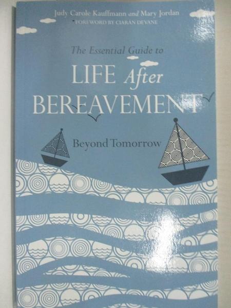 【書寶二手書T1/原文書_IES】The Essential Guide to Life After Bereavement: Beyond…