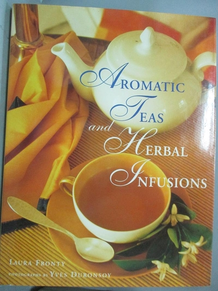 【書寶二手書T2/養生_YKC】Aromatic teas and herbal infusions_Laura Fro