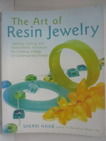 【書寶二手書T1/設計_DSR】The Art of Resin Jewelry: Layering, Casting, And Mixed..