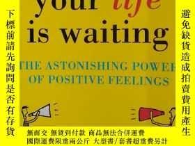 二手書博民逛書店Excuse罕見Me, Your Life Is Waiting : The Power of Positive