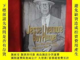二手書博民逛書店Jesse罕見Livermore, Boy Plunger: The Man Who Sold America S
