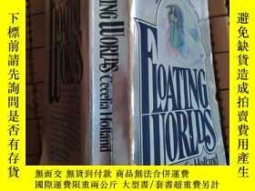 二手書博民逛書店Floating罕見worlds 漂浮的世界Y26321 cec