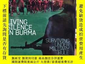 二手書博民逛書店Living罕見Silence in Burma:Surviving Under Military RuleY