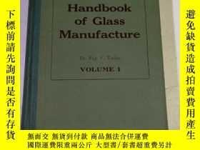 二手書博民逛書店The罕見Handbook Of GIass Manufacture Volume 1玻璃生產手冊 第1卷Y6