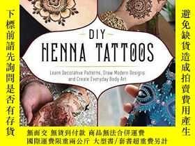 二手書博民逛書店Diy罕見Henna Tattoos: Learn Decorative Patterns, Draw Moder