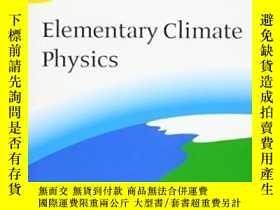二手書博民逛書店Elementary罕見Climate PhysicsY2551