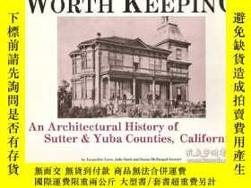 二手書博民逛書店Worth罕見keeping: An architectural history of Sutter & Yuba
