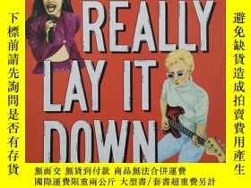二手書博民逛書店She罕見Can Really Lay It Down: 50 Rebels, Rockers, and Musi