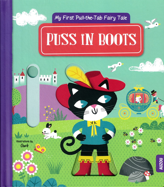 My First Pull-The-Tab Fairy Tale:Puss In Boots 穿靴子的貓推拉書