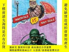 二手書博民逛書店Immortals罕見vs. Navy SealsY346464
