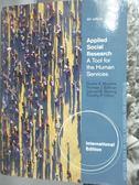 【書寶二手書T3/大學社科_WFO】Applied Social Research: A Tool for the Hu