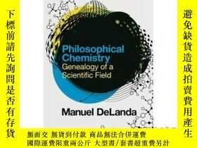 二手書博民逛書店Philosophical罕見Chemistry: Genealogy of a Sc...-哲學化學:一個科學的