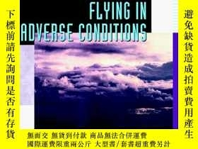 二手書博民逛書店Flying罕見in Adverse Conditions (Practical Flying Series)-惡
