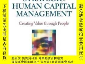 二手書博民逛書店Strategic罕見Human Capital Management-戰略人力資本管理Y436638 Jon