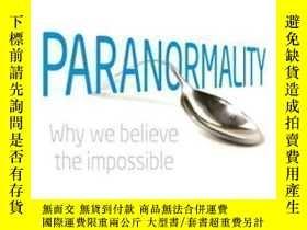 二手書博民逛書店Paranormality罕見Why We Believe The Impossible-為什麽我們相信不可能