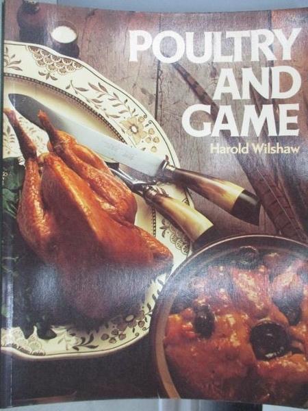 【書寶二手書T8/餐飲_ZHE】Poultry and Game_Harold Wilshaw