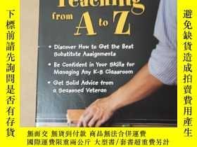 二手書博民逛書店Substitute罕見Teaching from A to Z代課教學 【32開平裝 D-5貨架】Y2224