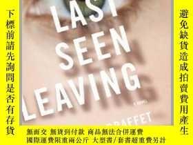 全新書博民逛書店LastSeen Leaving最後的見面,英文原版Y449990 Kelly Braffet 著 Mari