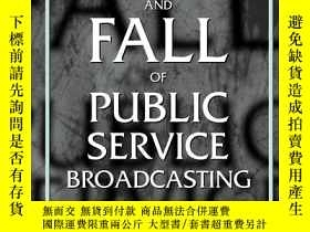 二手書博民逛書店Decline罕見And Fall Of Public Service BroadcastingY364682