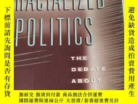 二手書博民逛書店Racialized罕見Politics: The Debate