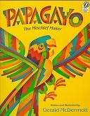 二手書博民逛書店 《Papagayo: The Mischief Maker》 R2Y ISBN:0152594647│Houghton Mifflin Harcourt