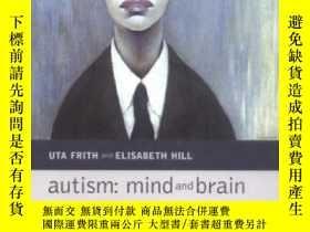 二手書博民逛書店Autism:罕見Mind And Brain-自閉癥:思維與大腦Y436638 Uta Frith; Eli