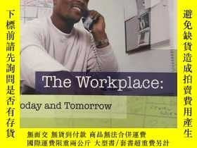 二手書博民逛書店the罕見workplace:today and tomorro