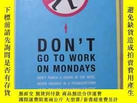二手書博民逛書店DON`TGO罕見TO WORK ON MONDARYY1259