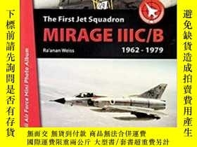 二手書博民逛書店The罕見First Jet Squadron – Mirage IIIC B 1962-79-第一噴氣中隊-幻影