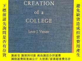 二手書博民逛書店The罕見creation of a college; the