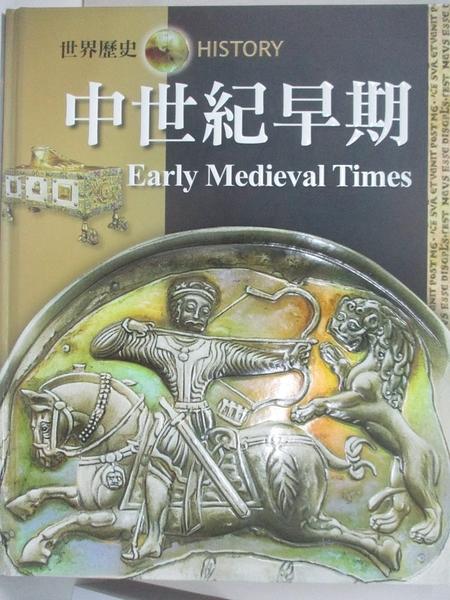 【書寶二手書T1/歷史_D3A】中世紀早期 = Early Medieval Times_尼爾毛律士(Neil Morris)原著; 戴月芳總編輯