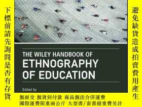 二手書博民逛書店The罕見Wiley Handbook of Ethnography of EducationY410016