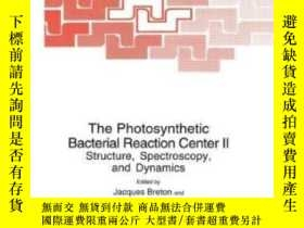 二手書博民逛書店The罕見Photosynthetic Bacterial Reaction Center Ii: Structu