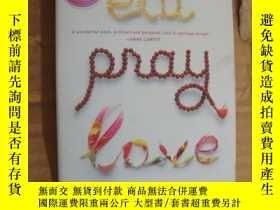 二手書博民逛書店Eat,Pray,Love罕見好品Y146810 Elizabe