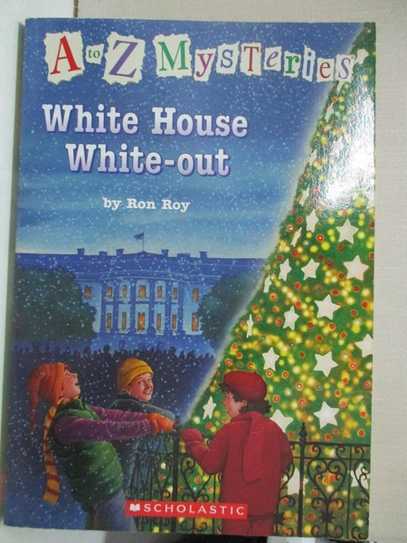 【書寶二手書T1/兒童文學_HHX】A to Z Mysteries; White House White-out (A to Z Mysteries)_Ron Roy