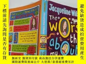 二手書博民逛書店jacqueline罕見wilson the worst thing about my sister 傑奎琳·威爾