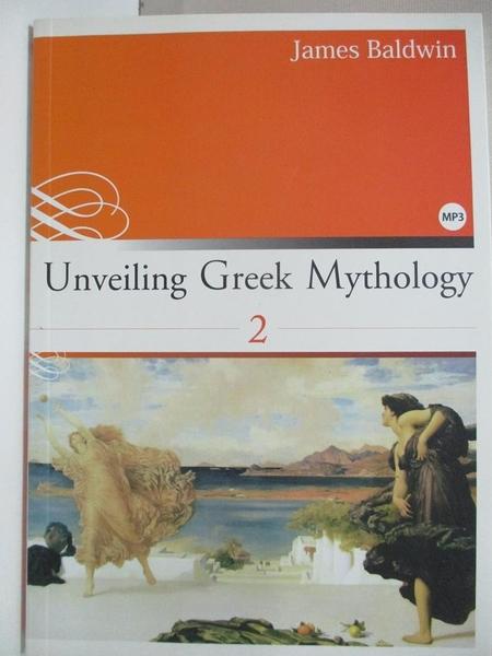 【書寶二手書T4/原文小說_IE8】Unveiling Greek Mythology (2) (彩圖英文版25K+1MP3)_詹姆斯·鮑德溫