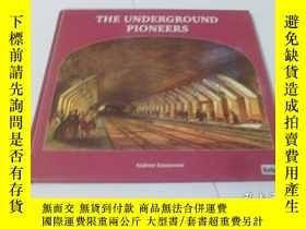 二手書博民逛書店THE罕見UNDERGROUND PIONEERSY8337 A
