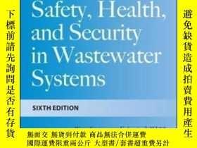 二手書博民逛書店Safety罕見Health And Security In Wastewater Systems Sixth E