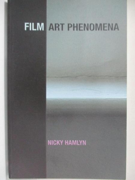 【書寶二手書T7/影視_KE2】Film Art Phenomena_Hamlyn, Nicky