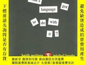 二手書博民逛書店What s罕見Language Got To Do With