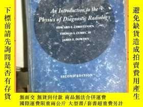 二手書博民逛書店英文書罕見an introduction to the physics of diagnostic radiolo