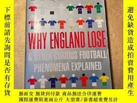 二手書博民逛書店Why罕見England Lose & Other Curious Football Phenomena Expl